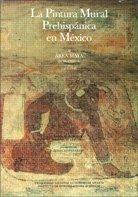 9789683667359: Pintura mural prehispanica en Mexico II. Area maya, Bonampak, Tomo I. Catalogo (Spanish Edition)