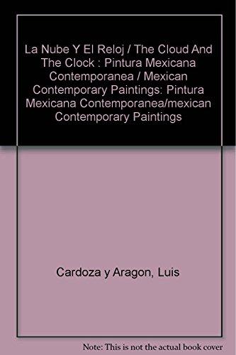 La Nube Y El Reloj / The Cloud And The Clock : Pintura Mexicana Contemporanea / Mexican ...