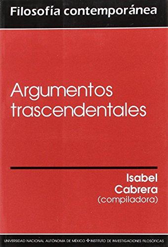 9789683673350: Argumentos trascendentales. Compliación e introducción de Isabel Cabrera Villoro. Univ. Nacional Autónoma de México. 1999.