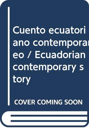 9789683682925: Cuento ecuatoriano contemporaneo / Ecuadorian contemporary story (Spanish Edition)
