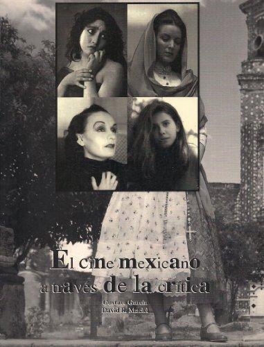 El cine mexicano a traves de la critica / The Mexican film through criticism (Spanish Edition)...