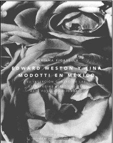 9789683696052: Edward Weston y Tina Modotti en Mexico. Su insercion dentro de las estrategias esteticas del arte posrevolucionario (Spanish Edition)