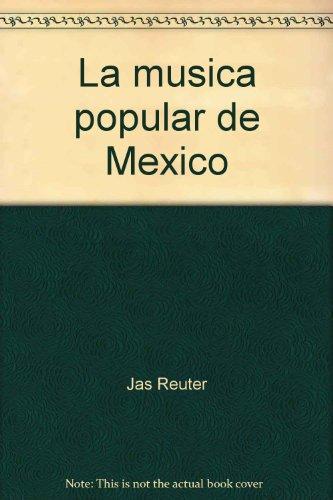 9789683800077: La música popular de México: Origen e historia de la música que canta y toca el pueblo mexicano (Colección Panorama) (Spanish Edition)