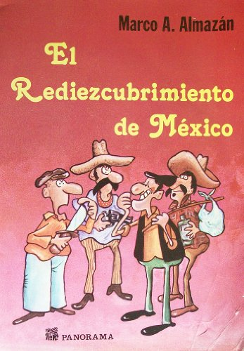 El rediezcubrimiento de Mexico (Spanish Edition): Almazan, Marco A.