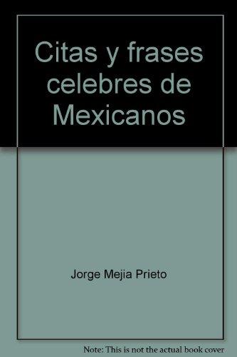 Citas y frases celebres de Mexicanos: Prieto, Jorge Mejia