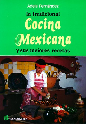 9789683802033: La Tradicional Cocina Mexicana: Y Sus Mejores Recetas = The Traditional Mexican Kitchen and Its Best Recipes