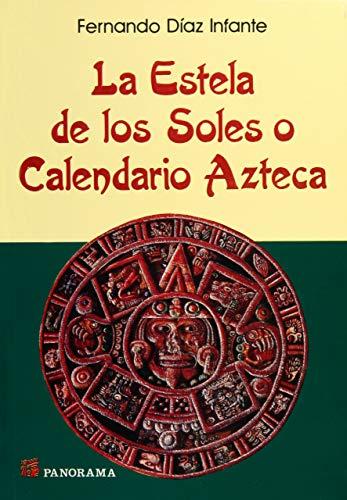 Calendario Panorama.La Estela De Los Soles O Calendario Azteca Spanish Edition