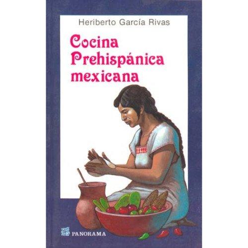 Cocina prehispanica mexicana / Pre Hispanic Mexican