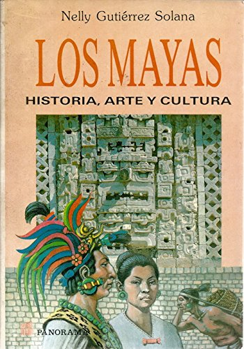 9789683802729: Los Mayas / The Mayas: Historia, arte y cultura / History, Art and Culture (Spanish Edition)