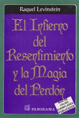 9789683806376: El infierno del resentimiento y la magia del perdon (Spanish Edition)