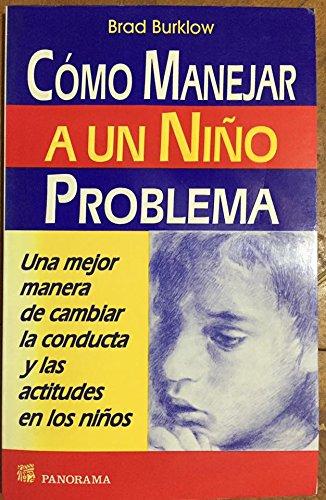 Como manejar a un nino problema / How to Handle a Problem Child: Una Mejor Manera De Cambiar La ...