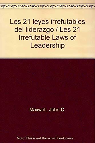 9789683809032: Les 21 leyes irrefutables del liderazgo / Les 21 Irrefutable Laws of Leadership (Spanish Edition)