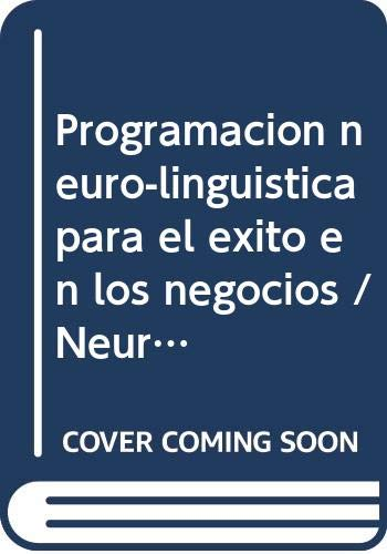 9789683809308: Programacion neuro-linguistica para el exito en los negocios / Neuro-Linguistic Programming for Success in Business