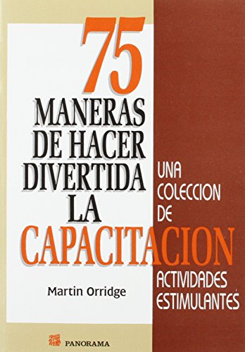 9789683809605: 75 maneras de hacer divertida la capacitacion / 75 Ways to Make the Training Fun