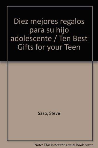 Diez mejores regalos para su hijo adolescente / Ten Best Gifts for your Teen (Spanish Edition)...