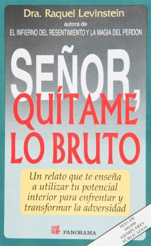 9789683811202: Senor quitame lo bruto (Spanish Edition)