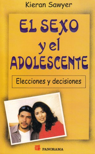 9789683811707: El Sexo Y El Adolescente/ Sex and The Teenager: Elecciones Y Decisiones/ Choices and Decisions