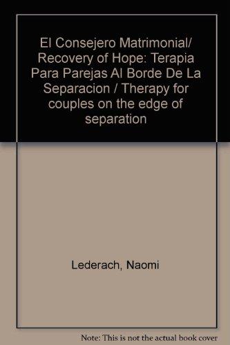 9789683812636: El Consejero Matrimonial/ Recovery of Hope: Terapia Para Parejas Al Borde De La Separacion / Therapy for couples on the edge of separation (Spanish Edition)