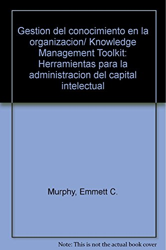 9789683813244: Gestion del conocimiento en la organizacion/Knowledge Management Toolkit: Herramientas para la administracion del capital intelectual