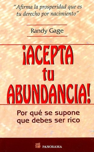 9789683813695: Acepta Tu Abundancia/ Accept Your Abundance: Por Que Se Supone Que Debes Ser Rico / Why you are supposed to be wealthy (Spanish Edition)
