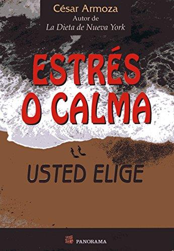 9789683813749: Estres o Calma, Usted Elige (Spanish Edition)