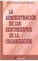 9789683814005: La Administracion De Los Sentimientos De La Organizacion / The Administration of the Feelings of the Organization (Spanish Edition)