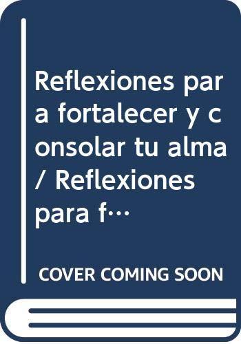 9789683814074: Reflexiones para fortalecer y consolar tu alma / Reflexiones para fortalecer y consolar tu alma  /  Reflections to Strengthen and Comfort Your Soul: Cartas De Un Corazon Herido (Spanish Edition)