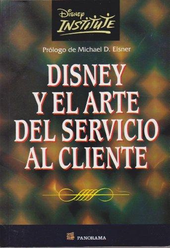 9789683814081: Disney Y El Arte Del Servicio Al Cliente / Be Our Guest (Spanish Edition)