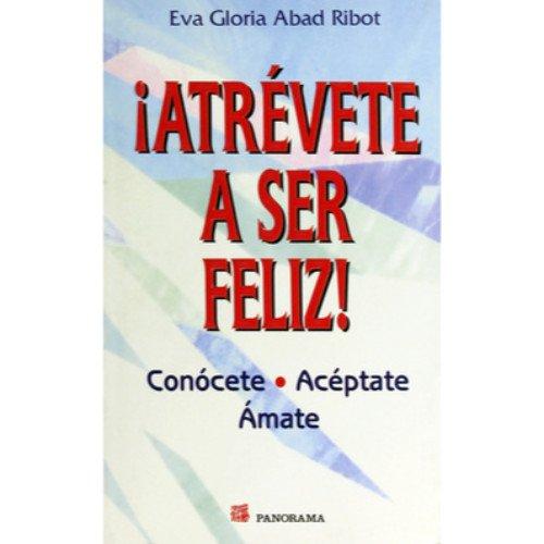 9789683814302: Atrevete a ser feliz! (Spanish Edition)
