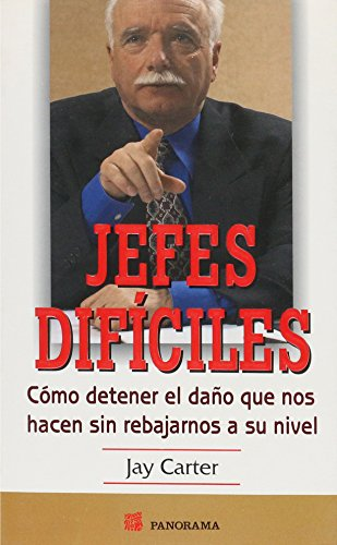 Jefes Dificiles / Nasty Bosses: Como Detener El Dano Que Nos Hacen Sin Rebajarnos a Su / How to Stop Being Hurt Without Becoming one of Them (Spanish Edition) (9683814433) by Jay Carter