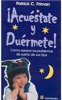 9789683814678: Acuestate Y Duermete / Good Night, Sweet Dreams, I Love You Now Get Into Bed and Go To Sleep: Como Resolver los Problemas de sueno de sus hijos / How ... Children's Bedtime Problems (Spanish Edition)