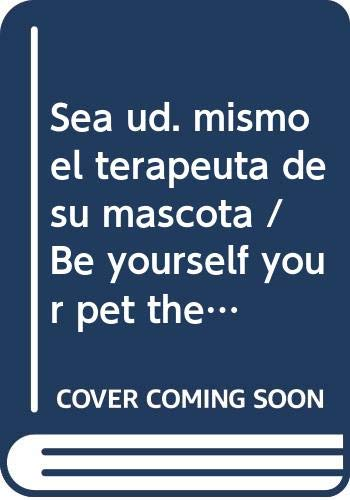 Sea ud. mismo el terapeuta de su mascota / Be yourself your pet therapist (Spanish Edition) (9683816738) by Susan Wright