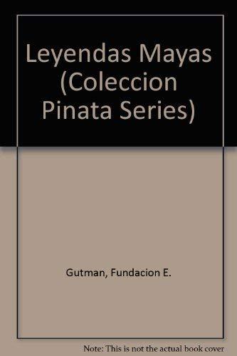 Leyendas Mayas (Coleccion Pinata Series) (Spanish Edition): Gutman, Fundacion E.