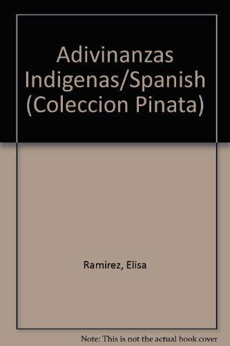 Adivinanzas Indigenas/Spanish (Coleccion Pinata) (Spanish Edition): Ramirez, Elisa
