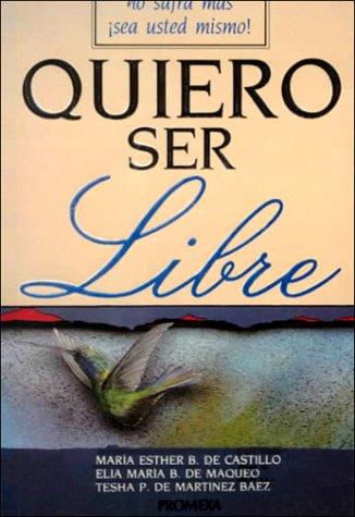 Quiero Ser Libre: No sufra mas !sea: Maqueo, Elia, Baez,