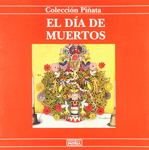 9789683906144: El dia de muertos/ The day of deaths (Coleccion Pinata Series) (Spanish Edition)