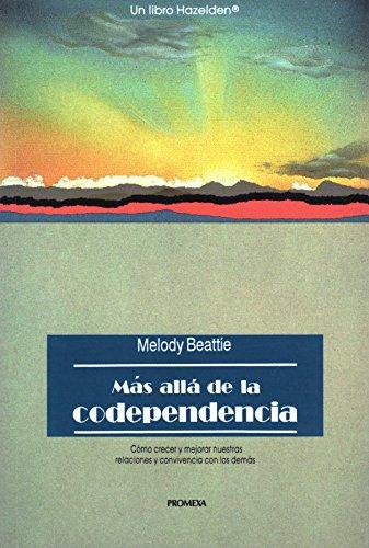 9789683906878: Mas Alla de la Codependencia: Como crecer y mejorar nuestras relaciones y convivencia con los demas (Spanish Edition)