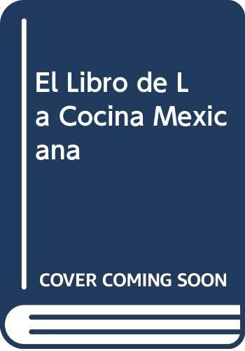 El Libro De La Cocina Mexicana: Susanna Palazuelos (Recetas) / Marilyn Tausend (Textos) / Ignacio ...
