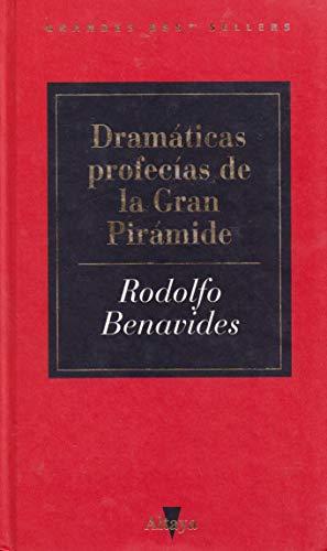 DRAMATICAS PROFECIAS DE LA GRAN PIRAMIDE: BENAVIDES, RODOLFO