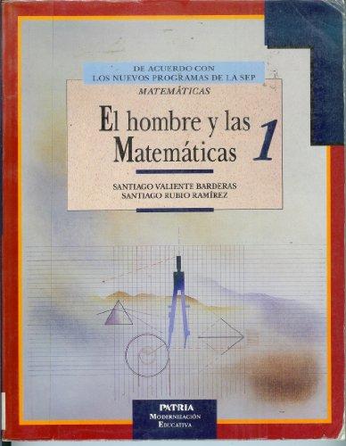 El Hombre y Las Matematicas: Tomo 1: Valiente Barderas, Santiago,