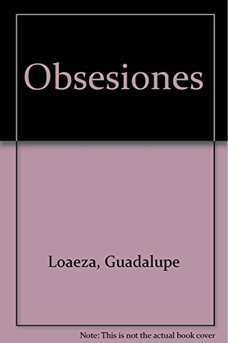 Obsesiones (Spanish Edition): Guadalupe Loaeza