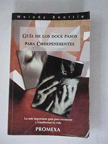 GUIA DE LOS DOCE PASOS PARA CODEPENDIENTES: MELODY BEATTIE