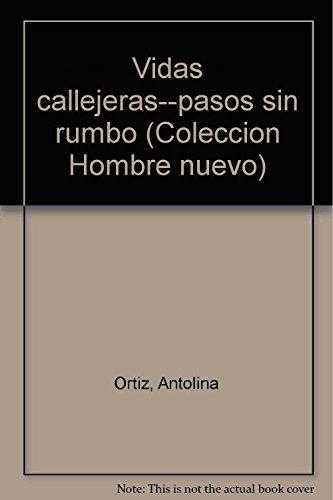 Vidas Callejeras--Pasos Sin Rumbo: Antolina Ortiz