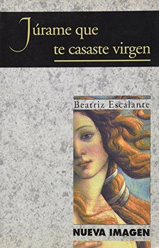 9789683915337: Jurame que te casaste virgen (Spanish Edition)
