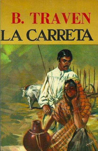 La Carreta (Spanish Edition): B. Traven