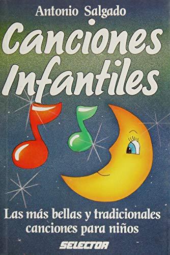 Canciones infantiles: las mas bellas canciones para: Salgado, Antonio