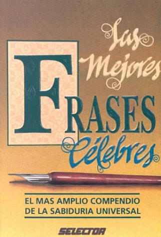 9789684034570: Las mejores frases celebres / The Best Famous Quotes (Spanish Edition)