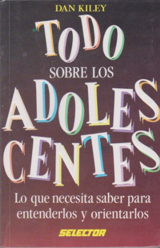 9789684034686: Todo sobre los adolescentes / All about teens