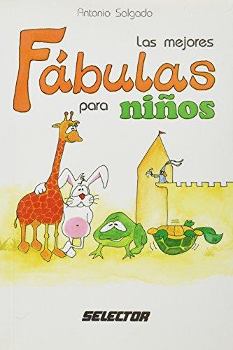 Las mejores fabulas para ninos (Spanish Edition): Antonio Salgado Herrera