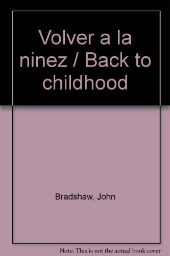 9789684036765: Volver a la ninez / Back to childhood (Spanish Edition)
